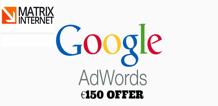 Matrix Exclusive: Sign Up For Our €150 Google Ads Offer