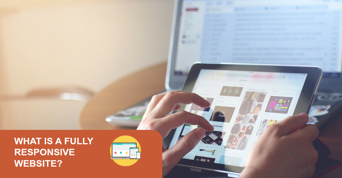 What Is a Fully Responsive Website?