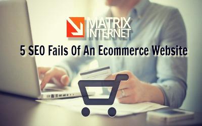 5 SEO Fails Of An Ecommerce Website